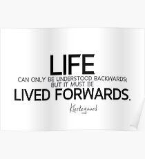 life lived forwards - kierkegaard Poster
