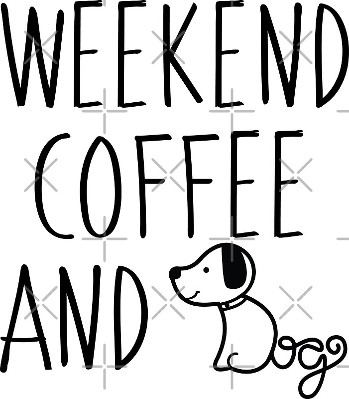 Weekend Coffee And Dogs Dogs T For Sistercoffee T For Girls