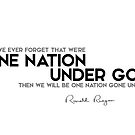 one nation under god - ronald reagan by razvandrc