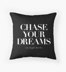 Chase Your Dreams (In High Heels)  Throw Pillow