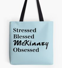 Stressed Blessed MCKinney Texas Obsessed Tote Bag