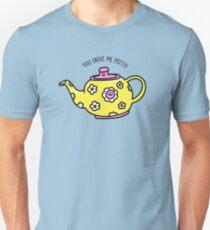 You Drive Me Potty Unisex T-Shirt