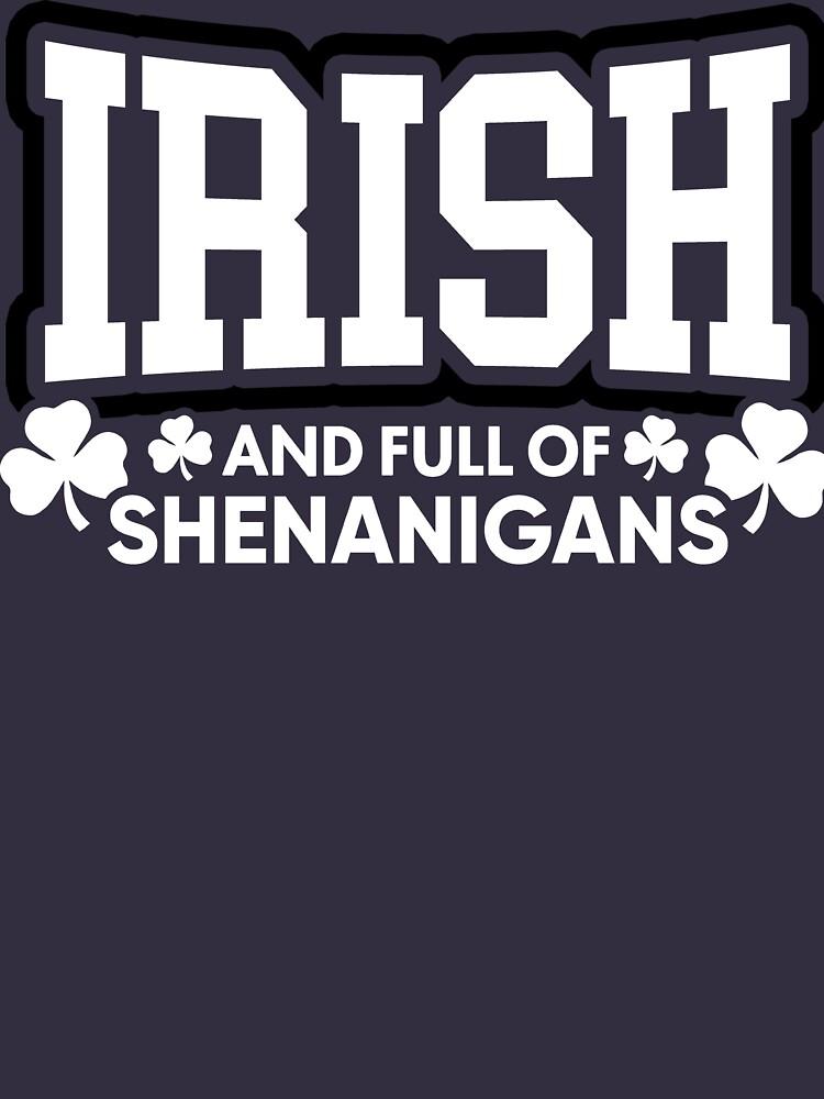 Irisch und voll von Shenanigans von BootsBoots
