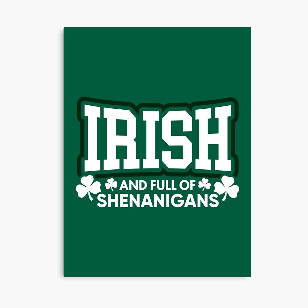 Irisch und voll von Shenanigans Leinwanddruck