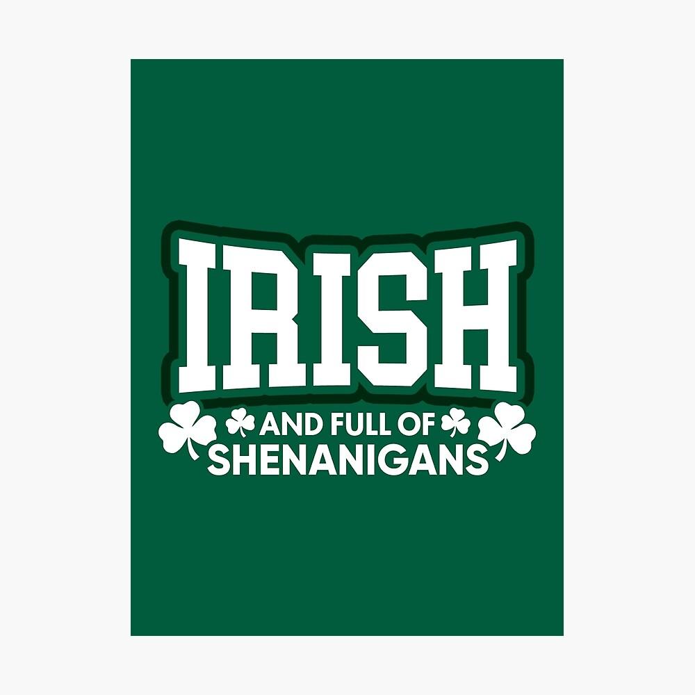Irisch und voll von Shenanigans Fotodruck
