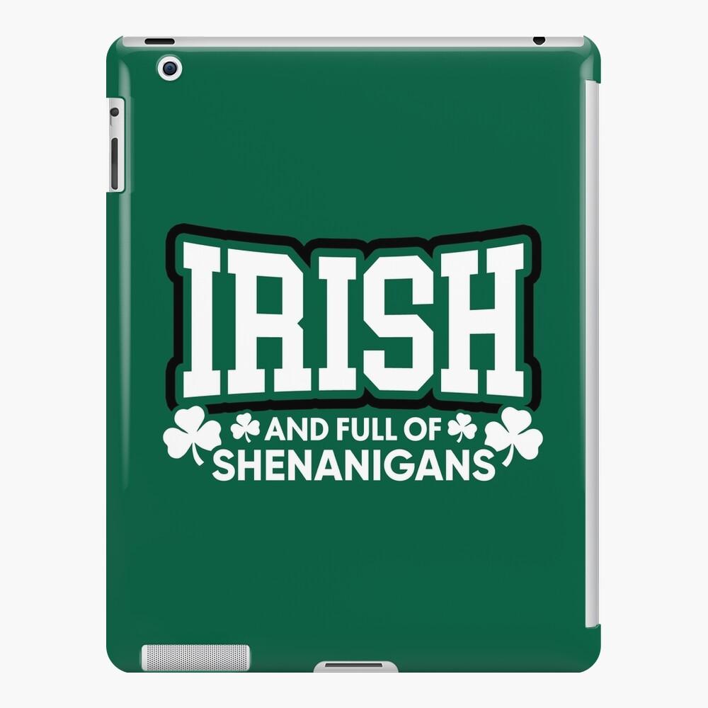 Irisch und voll von Shenanigans iPad-Hülle & Skin