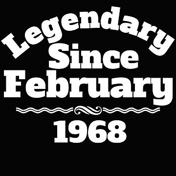 Legendary Since February 1968 Shirt 50th Birthday Gift by AlaskaCC