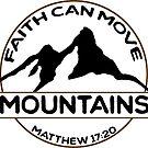 Der Glaube kann Berge versetzen - Matthäus 17:20 von PraiseQuotes