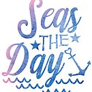Seas the Day, Shipmate. by BluAnchor