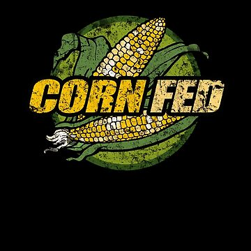 Corn Fed T Shirt, vintage, retro by toddalan