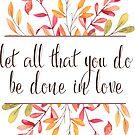 Lass alles, was du tust, in Liebe geschehen - 1. Korinther 16:14 von PraiseQuotes