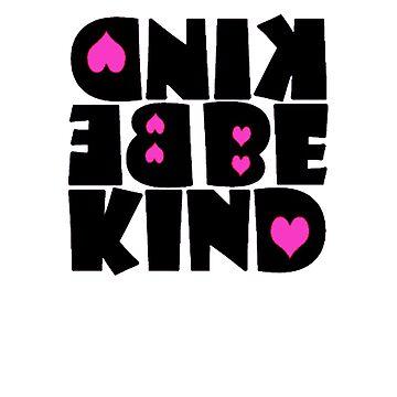 Be Kind by MAMMAJAMMA