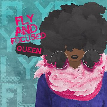 FLY AND FOCUSED QUEEN by alegnacreates