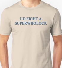 I'd Fight A SuperWhoLock Unisex T-Shirt