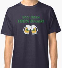 50% IRISH 100% DRUNK St. Patrick's Day T Shirt Classic T-Shirt