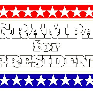 Grampa for president by Popsmash