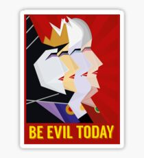 Be Evil Today Sticker