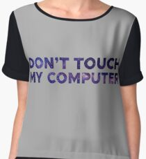 Don't touch my computer Chiffon Top
