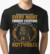 Every Night Forgive Everyone Sleep With Rottweiler Tri-blend T-Shirt
