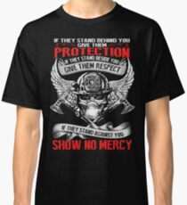 Firefighter - They stand behind you protect them Classic T-Shirt