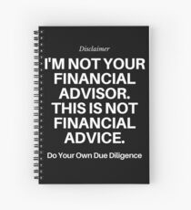 I'm Not Your Financial Advisor... Spiral Notebook