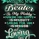 MISSING MY PANEL BEATER LOVING IS MY LIFE by todayshirt