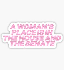 a womans place is in the house and the senate Sticker