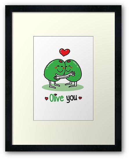 Olive You Valentine S Day Pun Joke Framed Prints By Spookyruthy