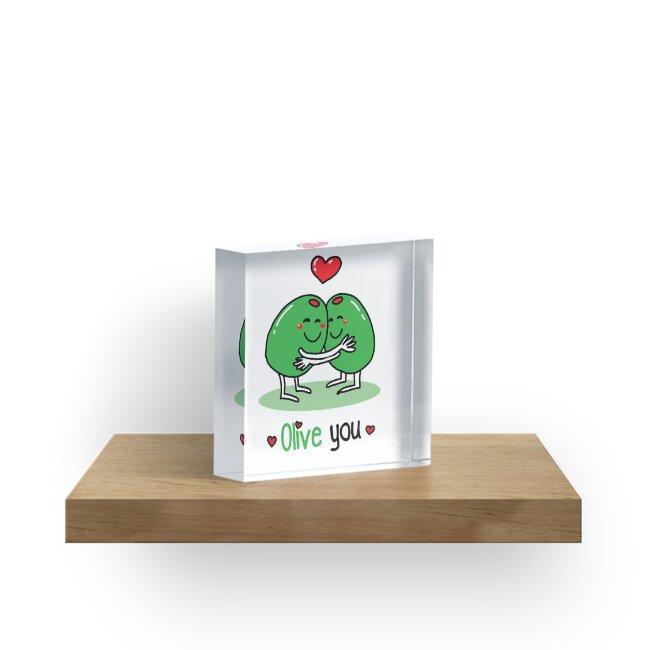 Olive You Valentine S Day Pun Joke Acrylic Blocks By Spookyruthy