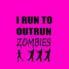 I Run to Outrun Zombies (Female Black) by Infernoman