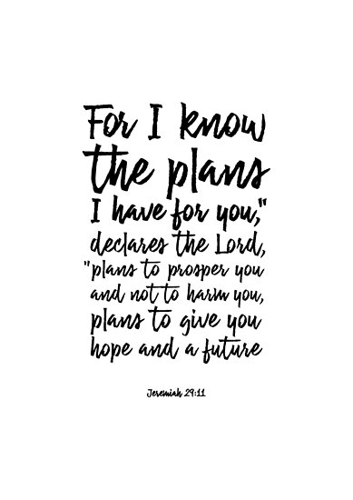 Jeremiah 2911 For I Know The Plans I Have For You Christian