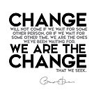 we are the change - barack obama by razvandrc