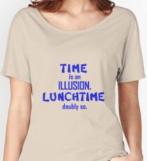 time is an illusion Women's Relaxed Fit T-Shirt