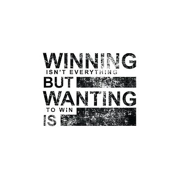 WINNING ISN'T EVERYTHING BUT WANTING TO WIN IS Design Gift For Boys,  Girls, Friends by saadkh