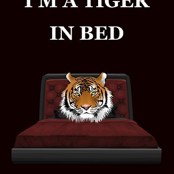 IM A TIGER IN BED by nathio