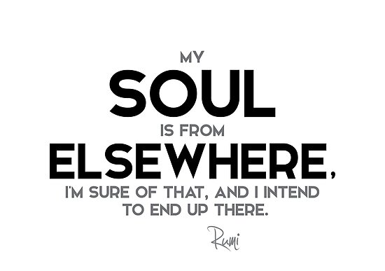 My Soul Is From Elsewhere Rumi Posters By Razvandrc Redbubble