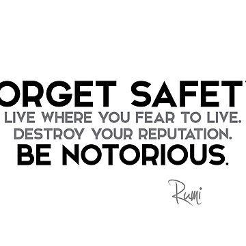 forget safety, be notorious - rumi by razvandrc