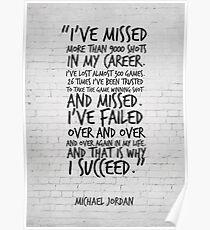 Ich habe mehr als 9000 Aufnahmen verpasst ... Michael Jordan Inspirierend Zitat Poster