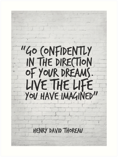 Go Confidently In The Direction Of Your Dreams Inspirational Quote