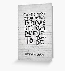 The only person you are destined to become... Inspirational Quote Greeting Card
