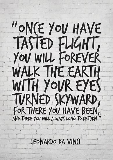 Leonardo da Vinci Quote, Once you have tasted flight, Inspirational Quote by inspirational4u