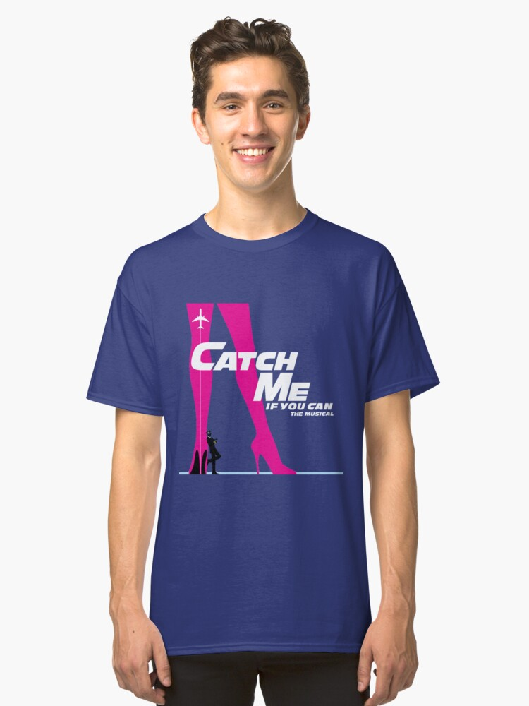 Catch Me If You Can Musical Classic T-Shirt Front