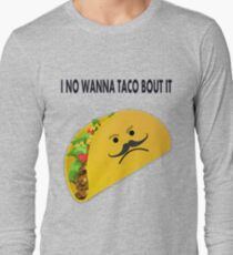 Taco Face Unhappy Pun Long Sleeve T-Shirt