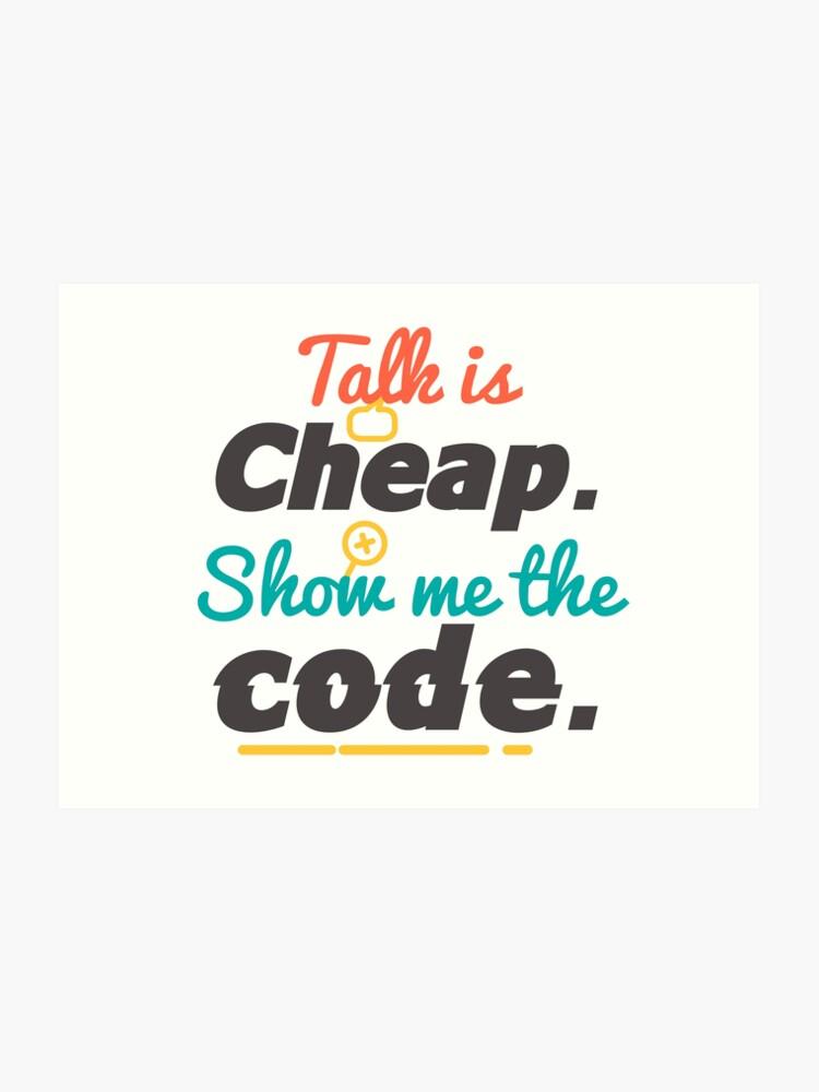 bdaefaba Talk is Cheap Show me the Code T-Shirt