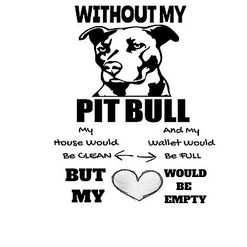 Without my Pit Bull My Heart Would Be Empty by beauty-of-life