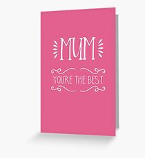 Mum You're The Best - Mother's Day Greeting Card