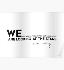 we are looking at the stars - oscar wilde Poster