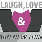 Laugh, love and Learn by Muffinface
