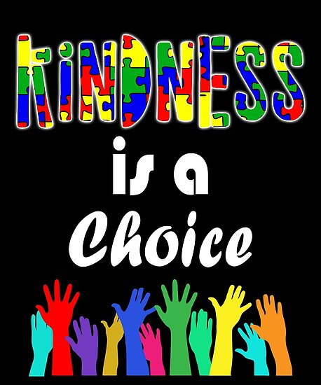 """Autism Awareness Art Posters Framed Artwork: """"Kindness Is A Choice Autism Awareness And Anti-Bullying"""