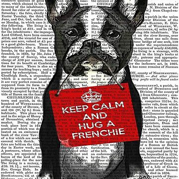 Cute Dog - Keep Calm and Hug a Frenchie by ntmn1982